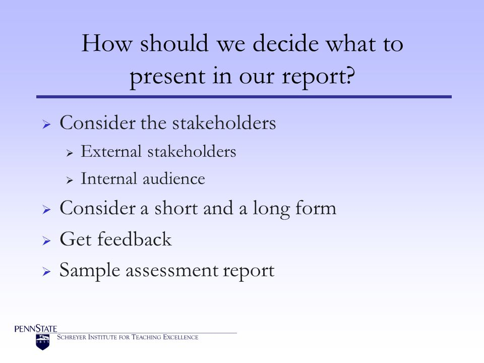 How should we decide what to present in our report