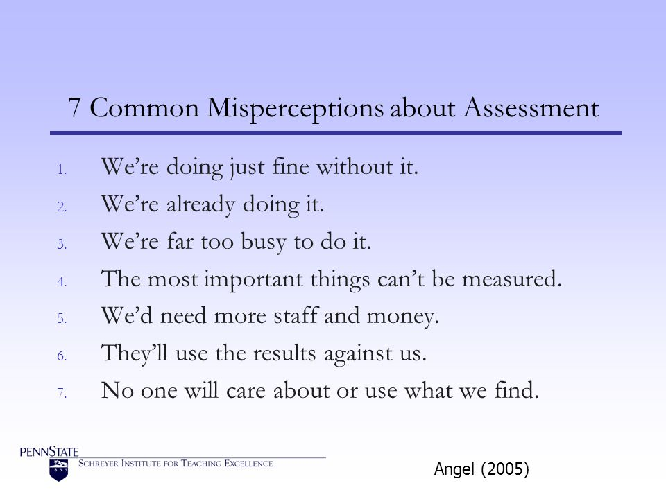 7 Common Misperceptions about Assessment