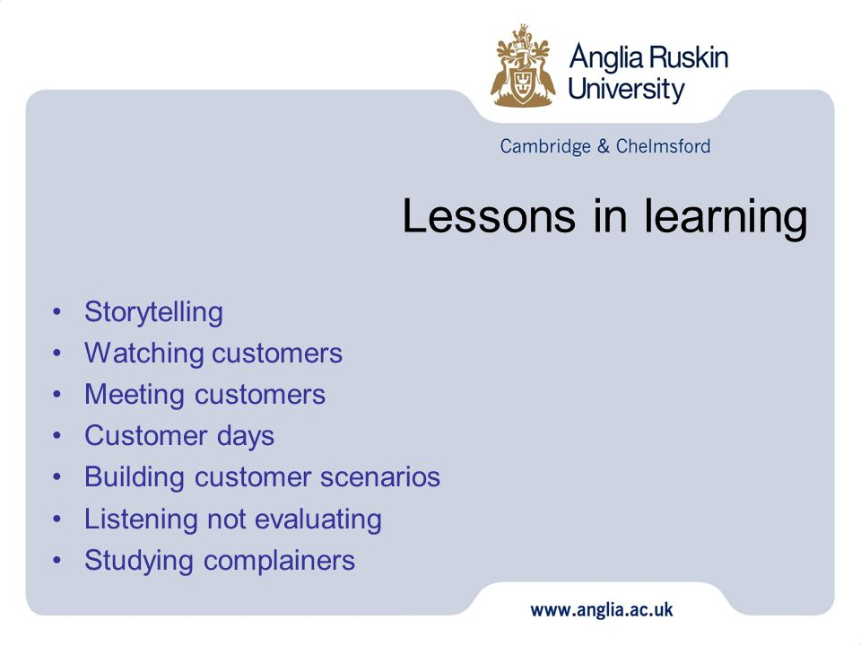 Lessons in learning Storytelling Watching customers Meeting customers
