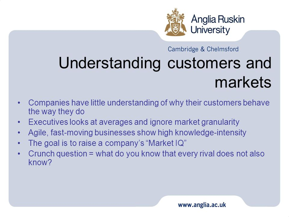 Understanding customers and markets