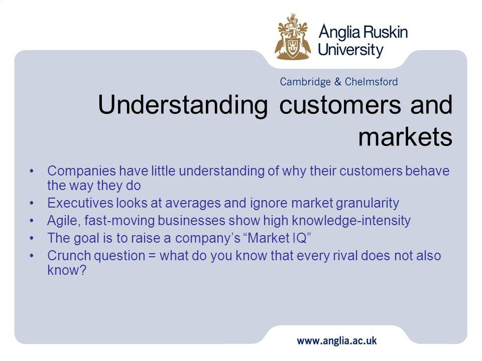 Understanding customers and markets