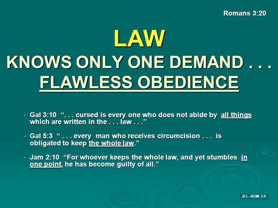 LAW KNOWS ONLY ONE DEMAND . . . FLAWLESS OBEDIENCE