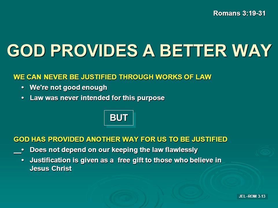 GOD PROVIDES A BETTER WAY