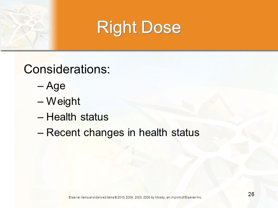 Right Dose Considerations: Age Weight Health status