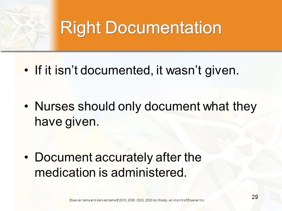 Right Documentation If it isn't documented, it wasn't given.