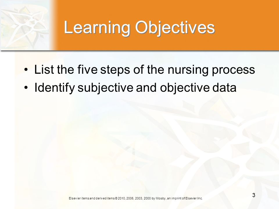 Learning Objectives List the five steps of the nursing process