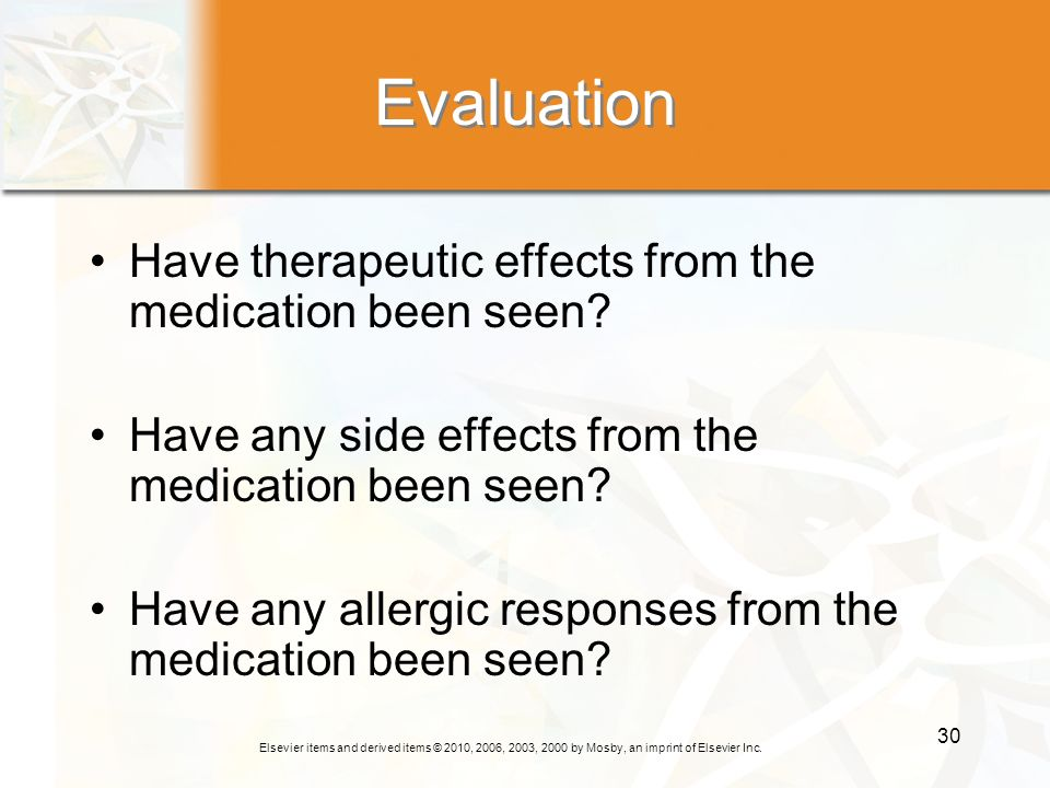 Evaluation Have therapeutic effects from the medication been seen