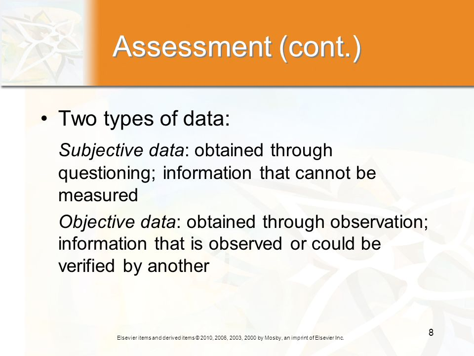 Assessment (cont.) Two types of data: