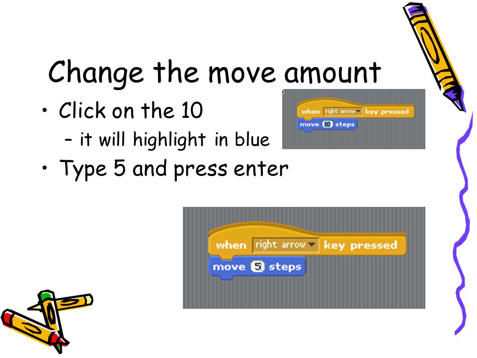 Change the move amount Click on the 10 Type 5 and press enter