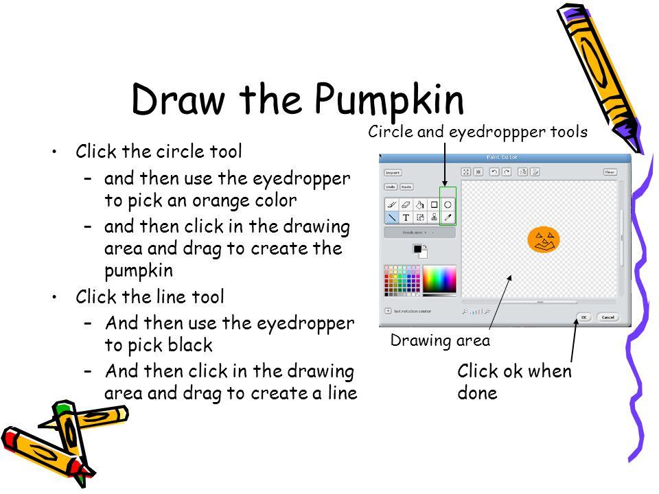 Draw the Pumpkin Click the circle tool