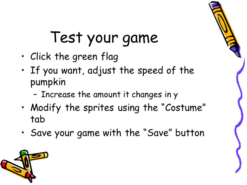 Test your game Click the green flag