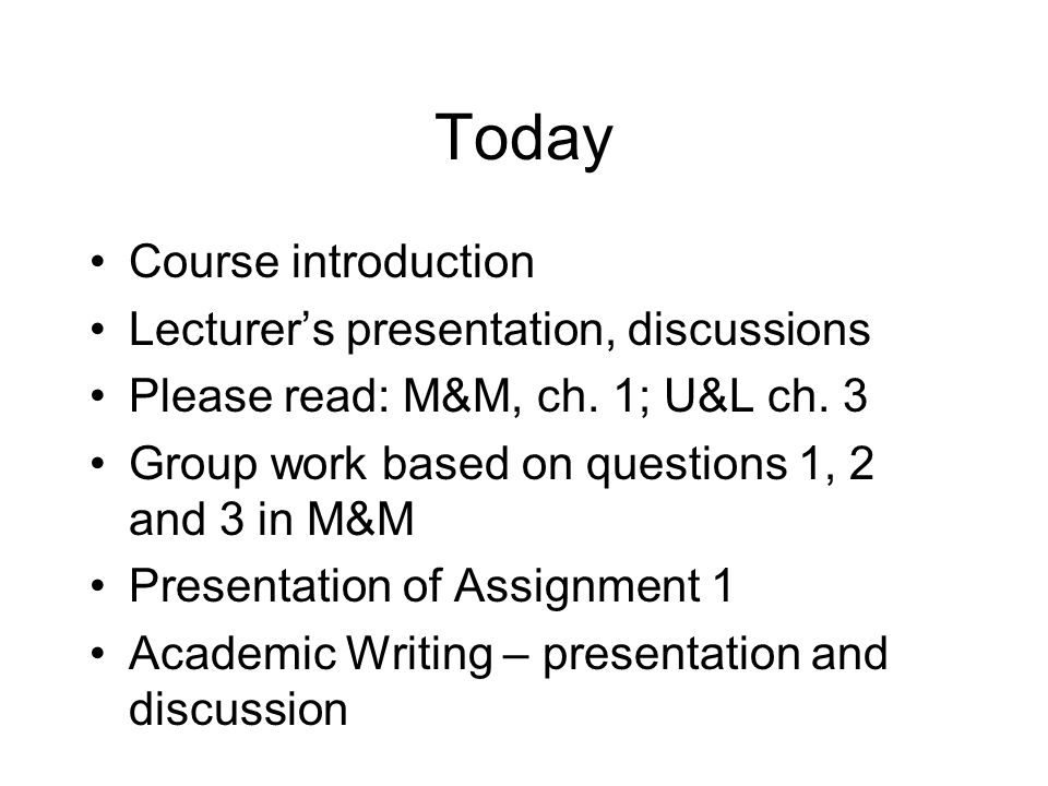 Today Course introduction Lecturer's presentation, discussions