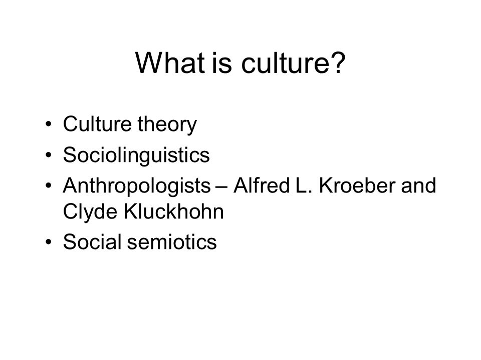 What is culture Culture theory Sociolinguistics