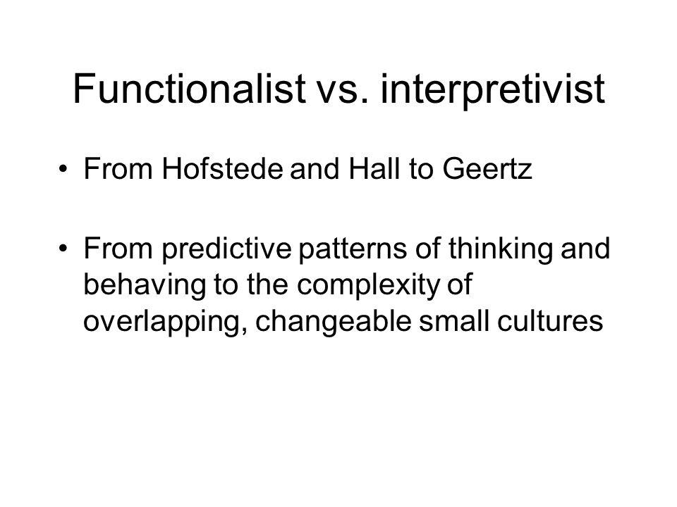 Functionalist vs. interpretivist