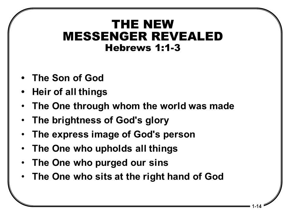 THE NEW MESSENGER REVEALED Hebrews 1:1-3