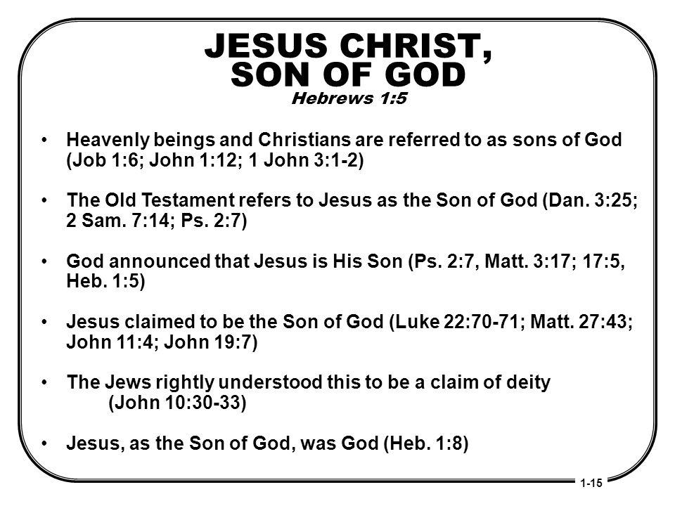 JESUS CHRIST, SON OF GOD Hebrews 1:5
