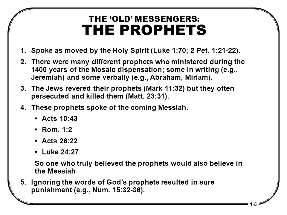 THE 'OLD' MESSENGERS: THE PROPHETS