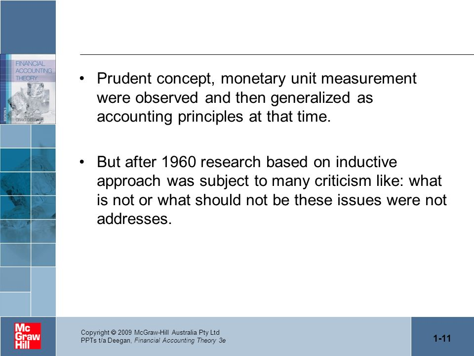 Prudent concept, monetary unit measurement were observed and then generalized as accounting principles at that time.