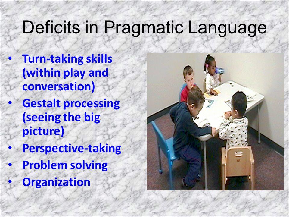 Deficits in Pragmatic Language