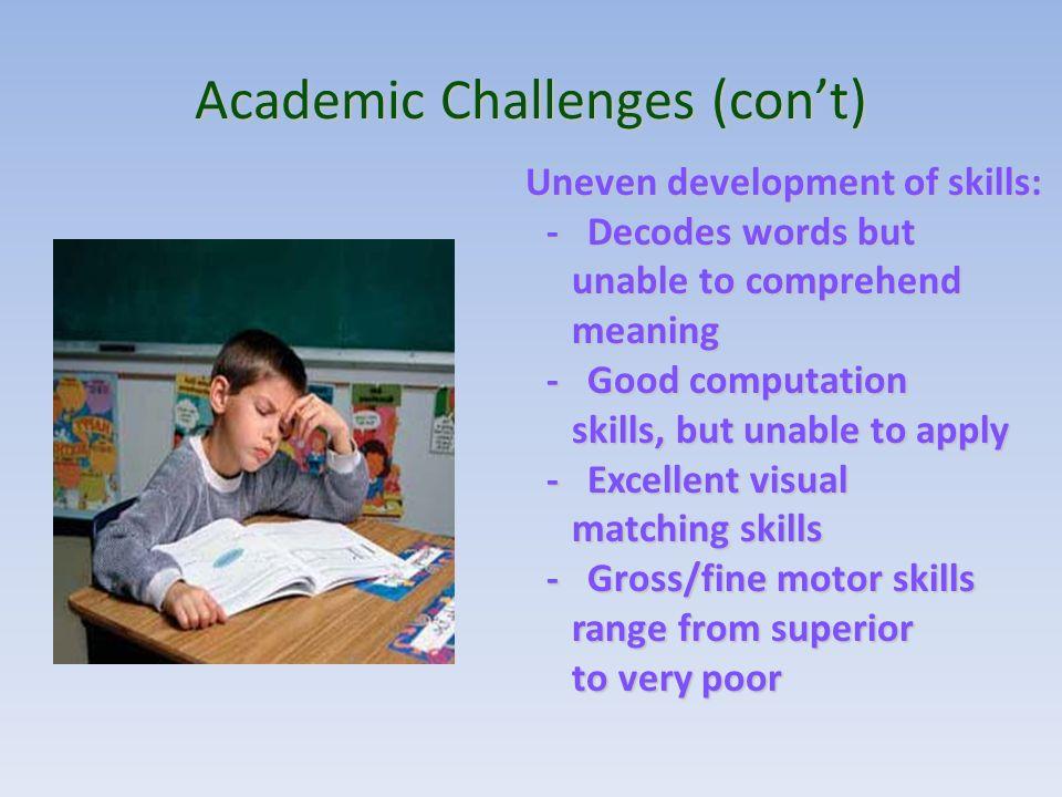 Academic Challenges (con't)