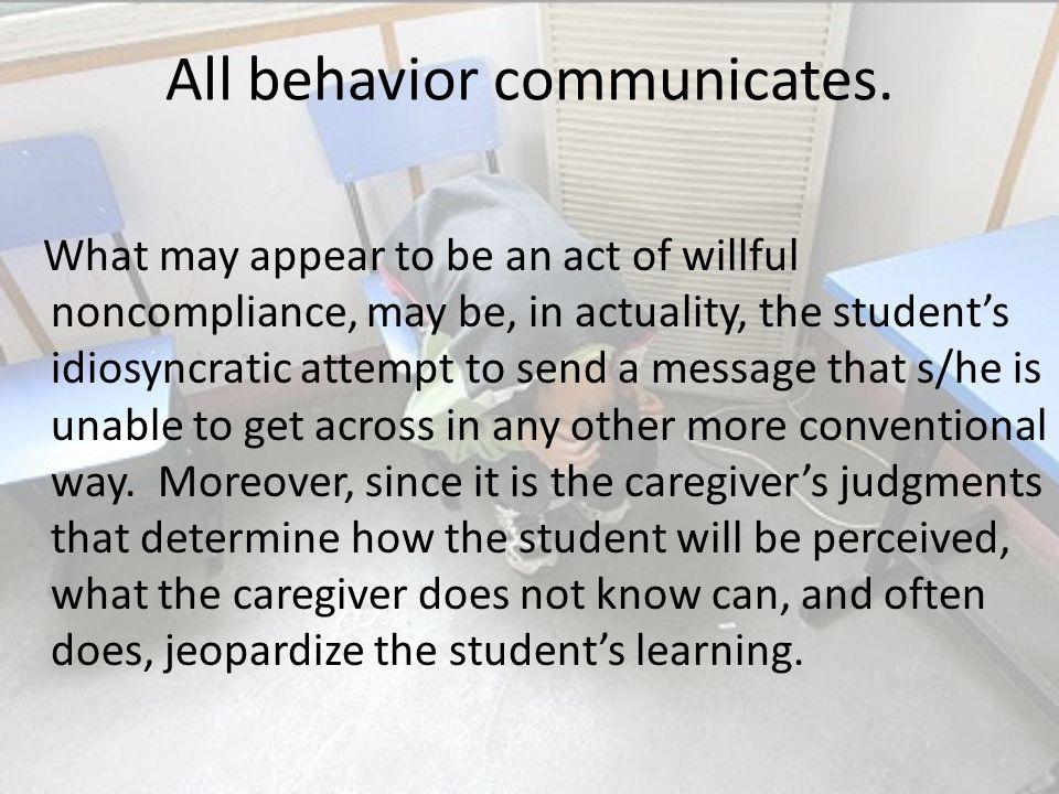 All behavior communicates.