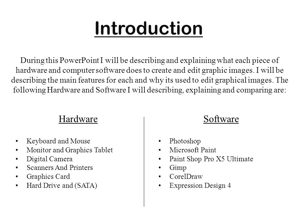 Introduction Hardware Software