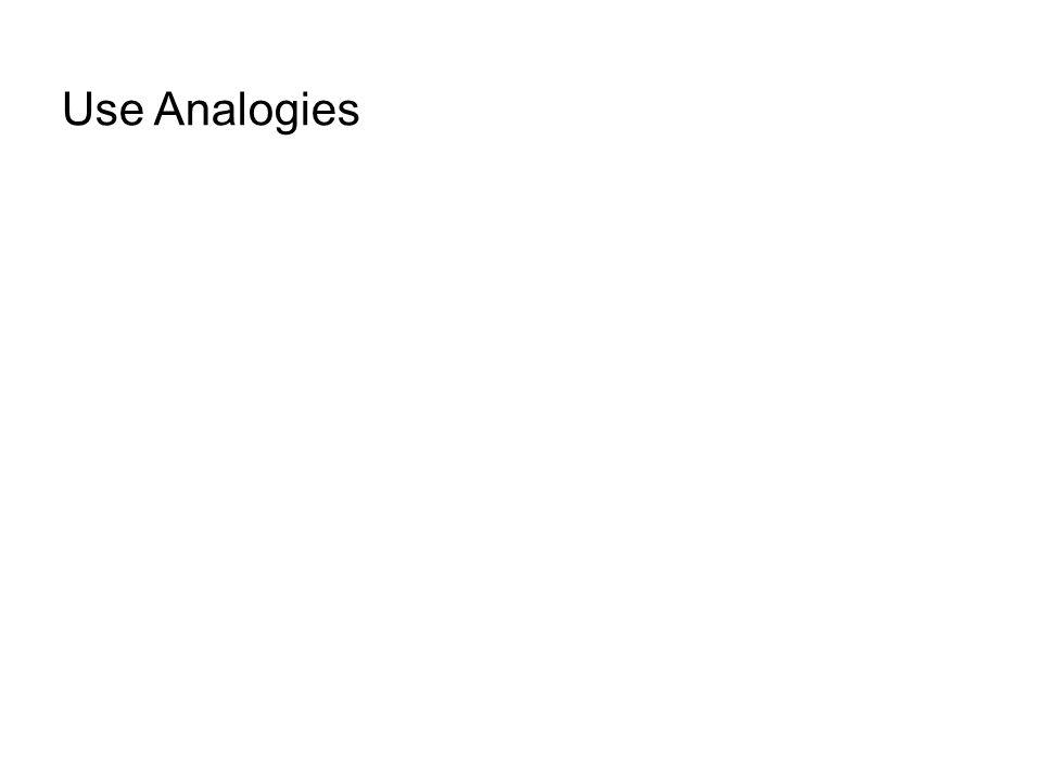 Use Analogies