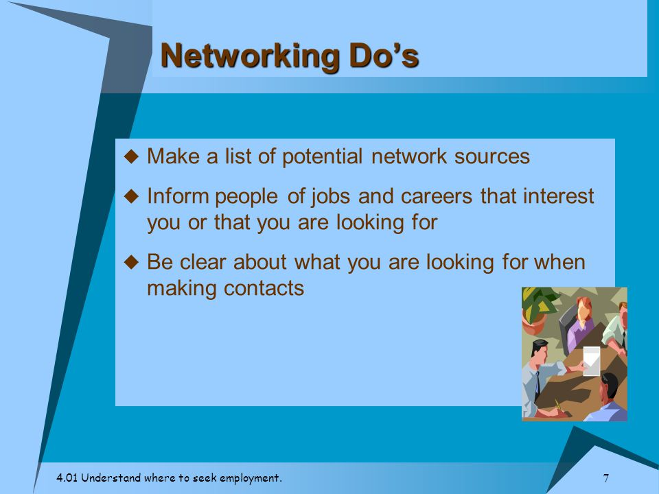 Networking Do's Make a list of potential network sources
