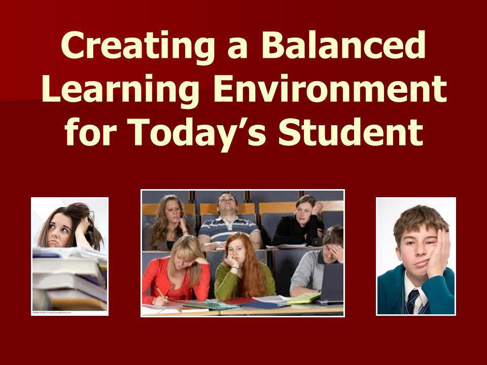 Creating a Balanced Learning Environment for Today's Student