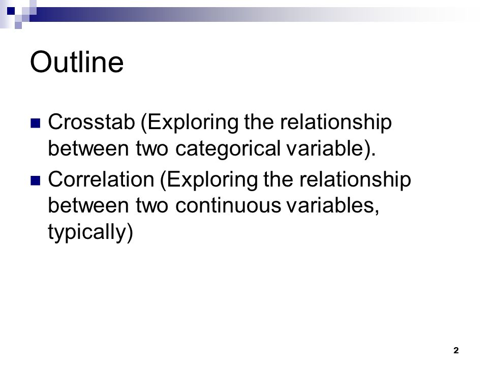 Outline Crosstab (Exploring the relationship between two categorical variable).