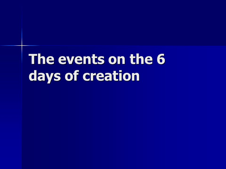 The events on the 6 days of creation