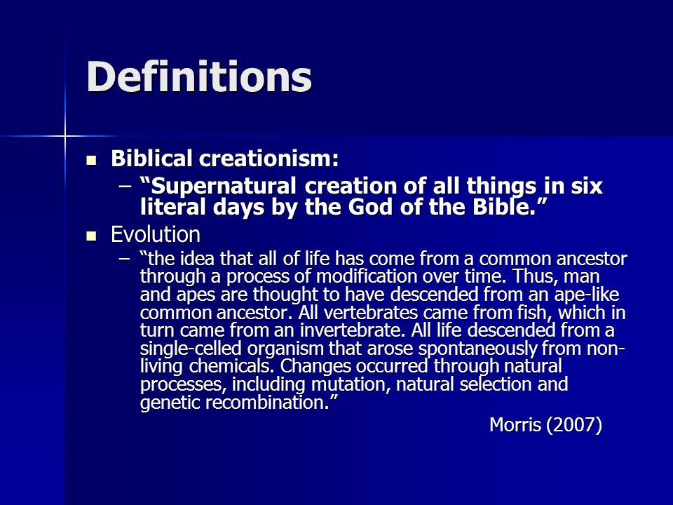 Definitions Biblical creationism: