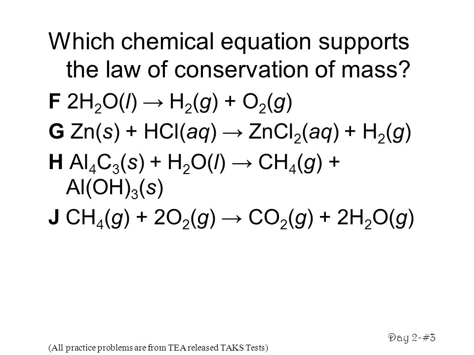 Which chemical equation supports the law of conservation of mass