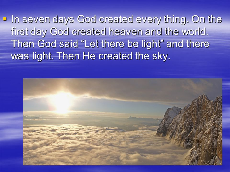 In seven days God created every thing