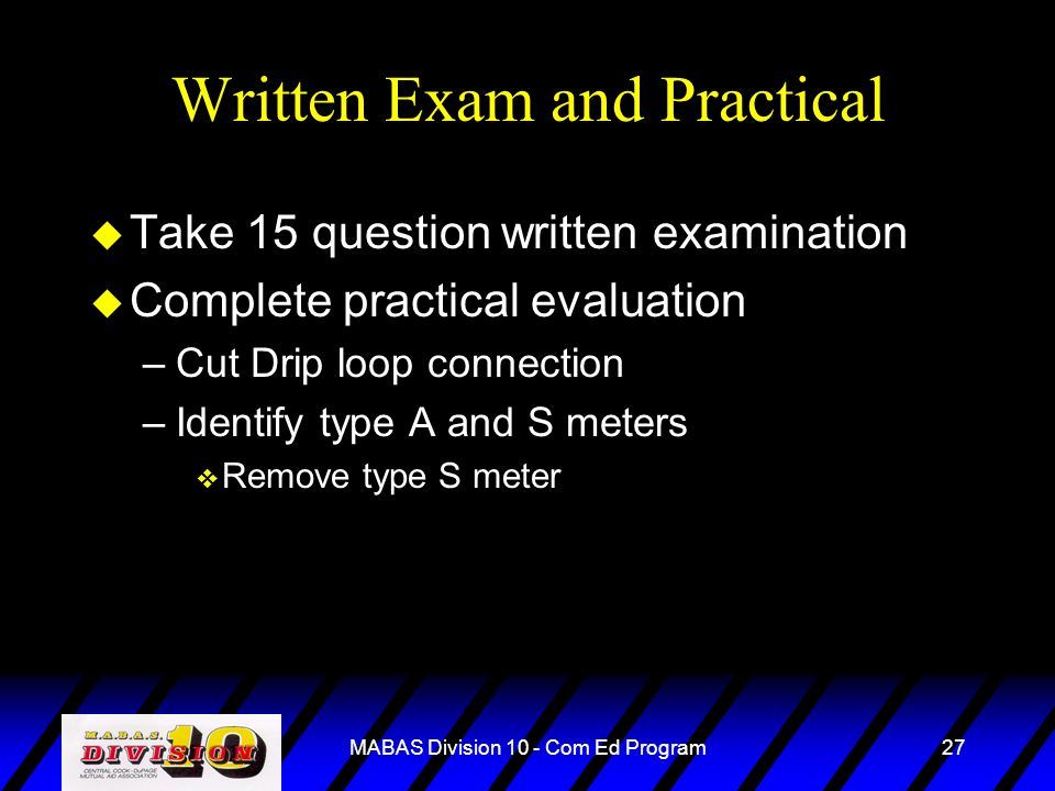 Written Exam and Practical