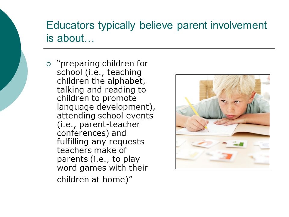 Educators typically believe parent involvement is about…