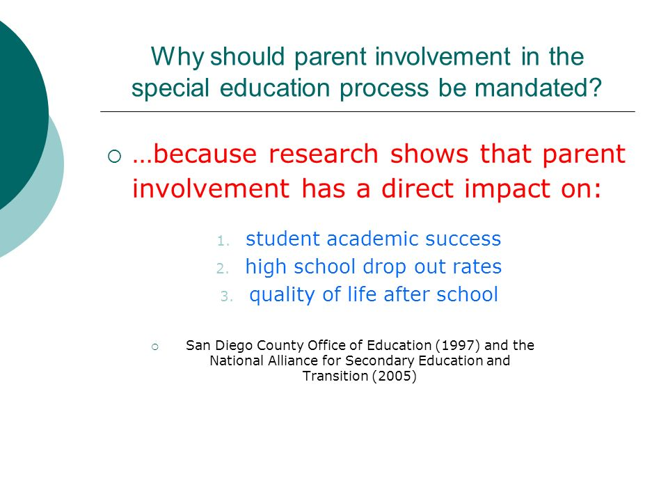 Why should parent involvement in the special education process be mandated