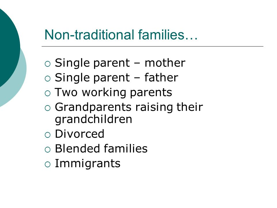 Non-traditional families…