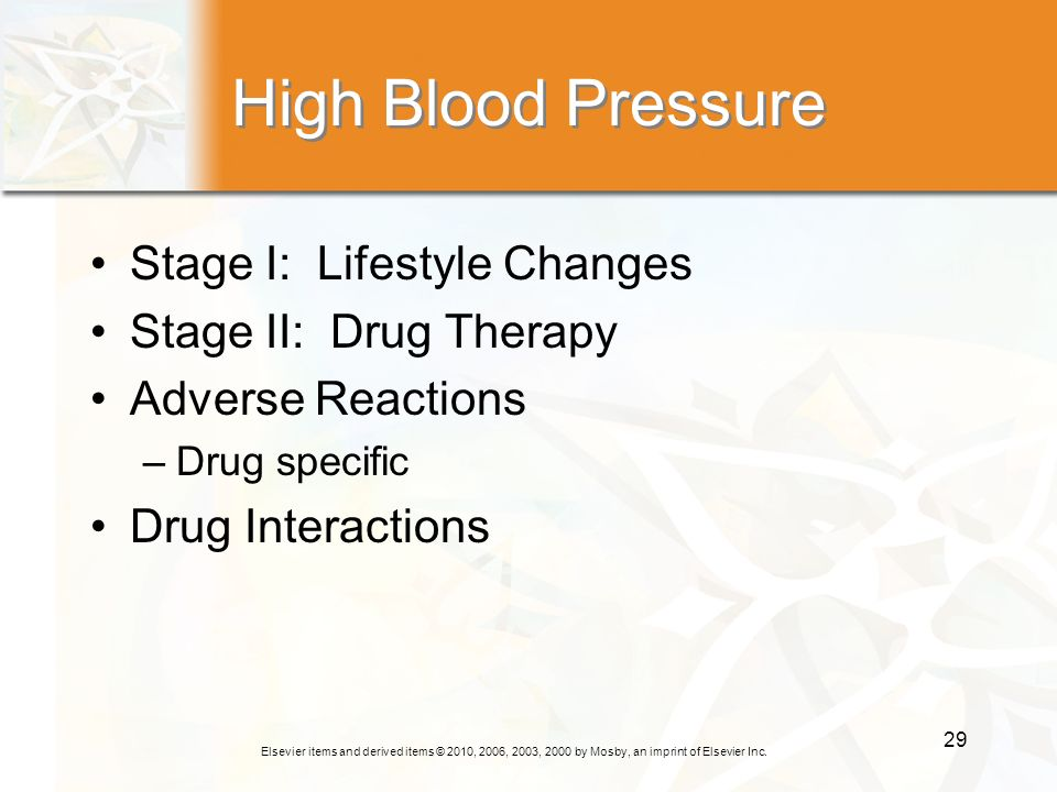 High Blood Pressure Stage I: Lifestyle Changes Stage II: Drug Therapy