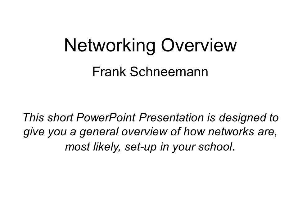 Networking Overview Frank Schneemann