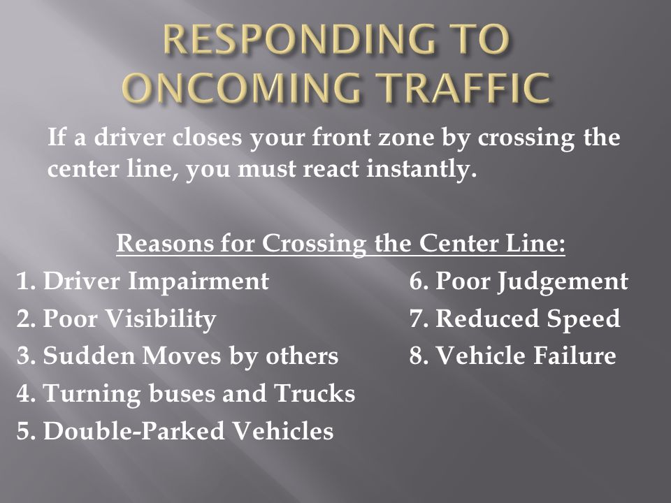 RESPONDING TO ONCOMING TRAFFIC
