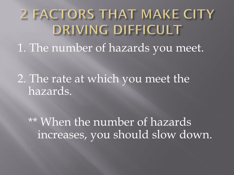 2 FACTORS THAT MAKE CITY DRIVING DIFFICULT