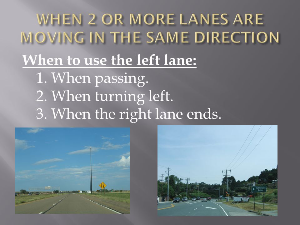 WHEN 2 OR MORE LANES ARE MOVING IN THE SAME DIRECTION