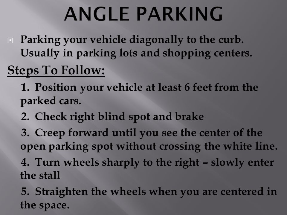 ANGLE PARKING Steps To Follow:
