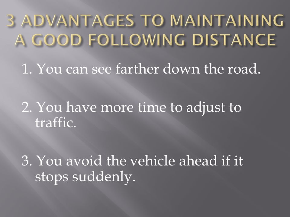 3 ADVANTAGES TO MAINTAINING A GOOD FOLLOWING DISTANCE