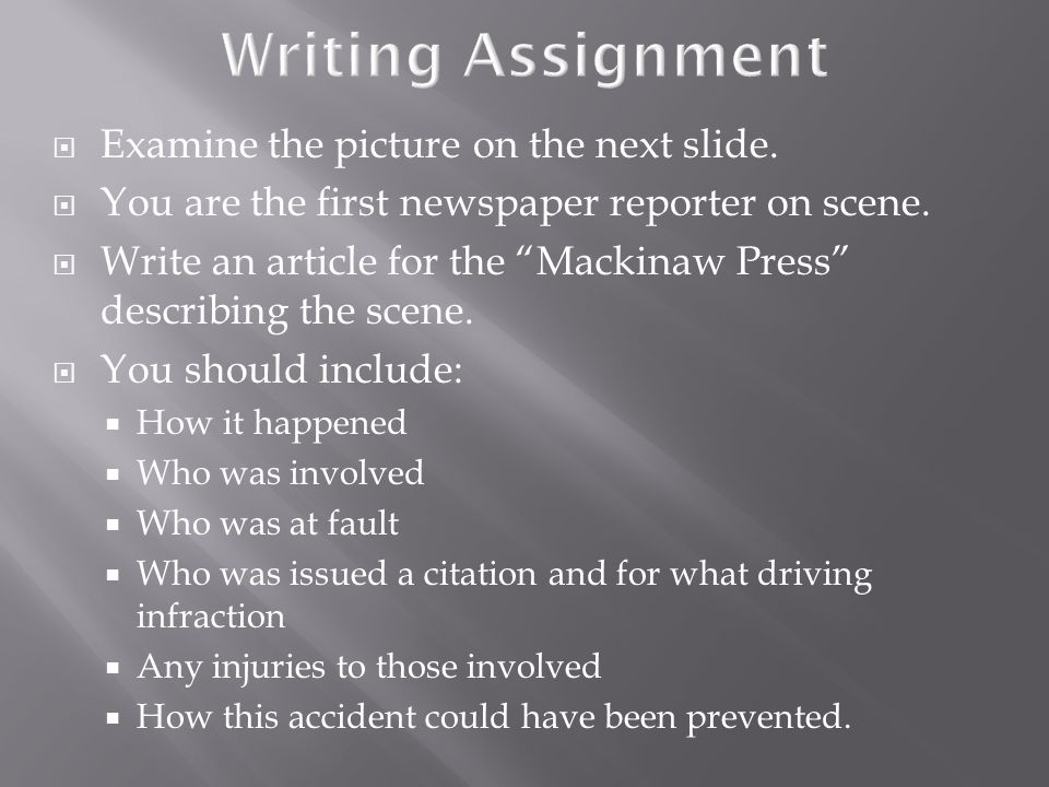 Writing Assignment Examine the picture on the next slide.