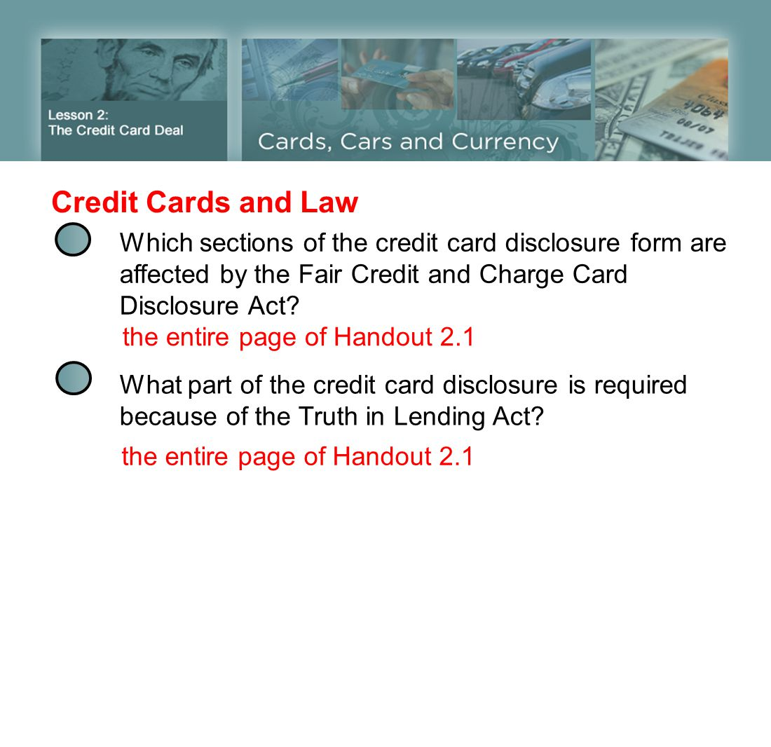 Credit Cards and Law Which sections of the credit card disclosure form are affected by the Fair Credit and Charge Card Disclosure Act