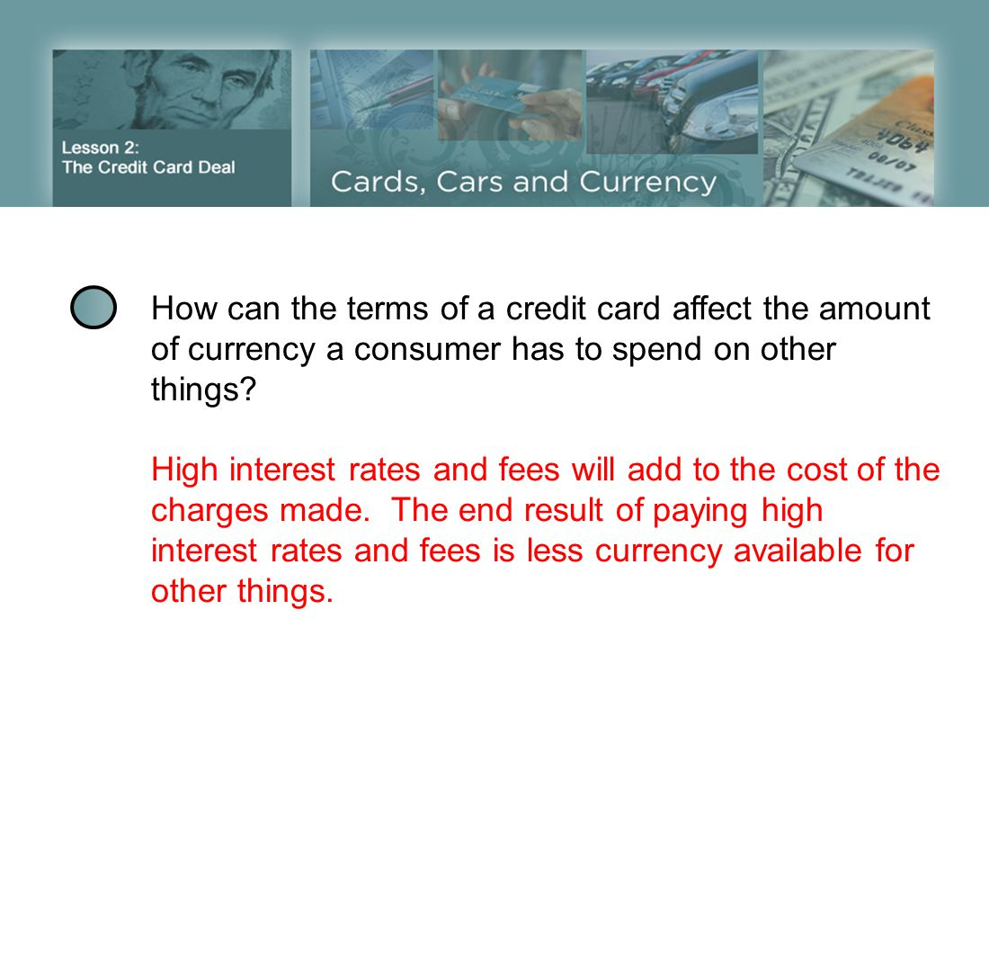 How can the terms of a credit card affect the amount of currency a consumer has to spend on other things