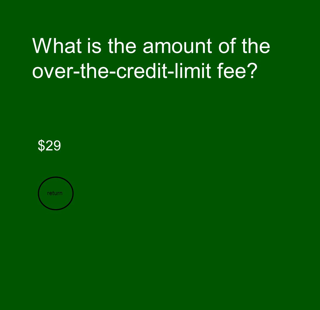 What is the amount of the over-the-credit-limit fee