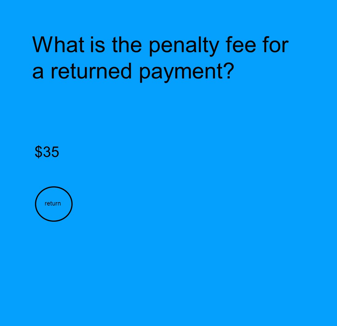What is the penalty fee for a returned payment